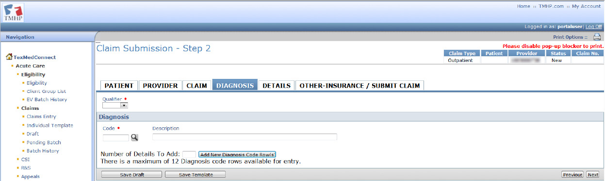 Diagnosis Tab 3) Enter diagnosis information into all required fields, which are indicated by a red dot. 4) A valid diagnosis must be entered if required for claim.