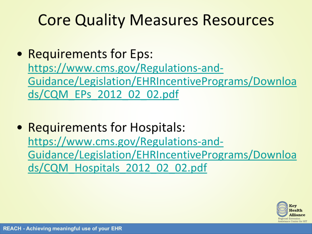 CMS also published documentation that offers an in-depth explanation of the specific core quality