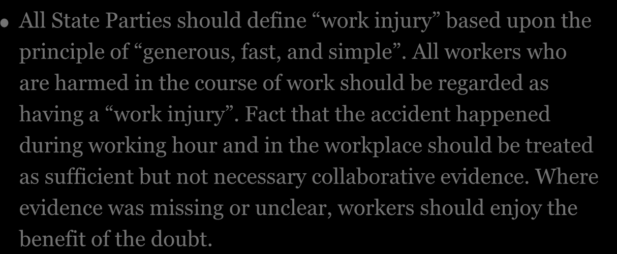 Recommendation 4 All State Parties should define work injury based upon the principle of generous, fast, and simple.