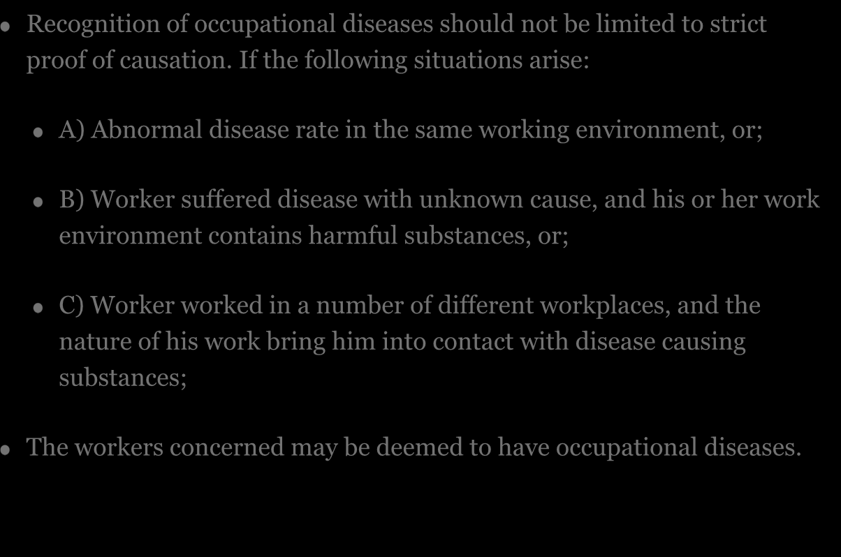 Recommendation 7 Recognition of occupational diseases should not be limited to strict proof of causation.