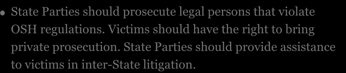 Recommendation 11 State Parties should prosecute legal persons that violate OSH regulations.