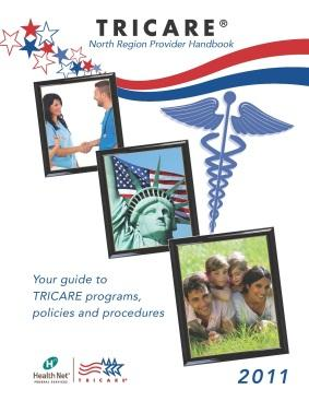 Online Provider Education TRICARE North Region Provider Handbook Paperless and available at www.hnfs.com.