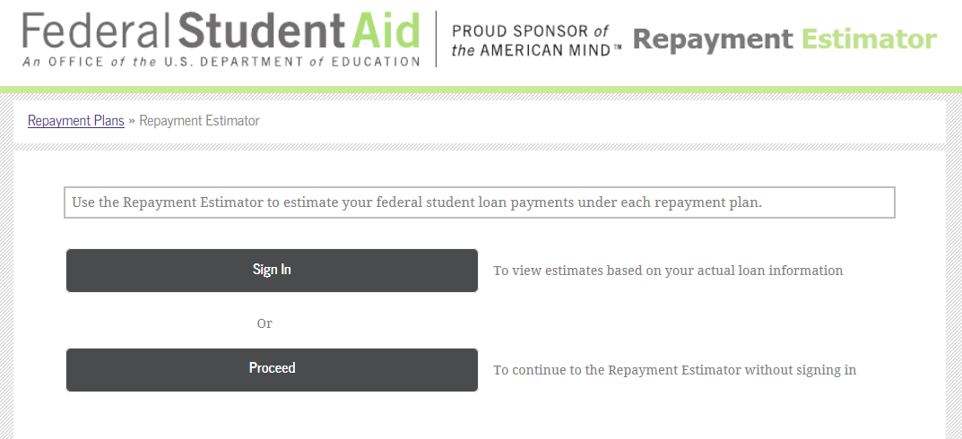 Finding Your Repayment Plan Use the Department of Education s Repayment Estimator Access the