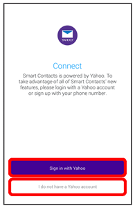 If you do not want to use Smart Contacts, touch I don't want to use this and the setup will end. The Smart Phone and Smart Contacts apps are displayed on the apps list screen.