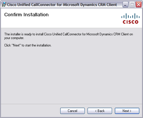 Installing 3.0 Installing the Client Figure 26 Confirm Installation Window: Cisco Unified CallConnector for Microsoft Dynamics CRM Client Step 8 Click Next to start the installation.
