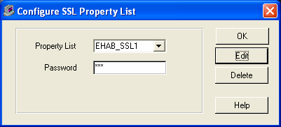 SBClient SSL OK to close the dialog box. Edit to create or edit an SSL property list. Delete to delete the selected SSL property list.