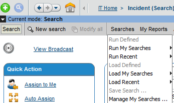 3.0 Searching for Incidents Remedy ITSM User Guide 3.9 RUNNING A SAVED SEARCH 1. Click on Searches 2. Hover over Run My Searches 3.