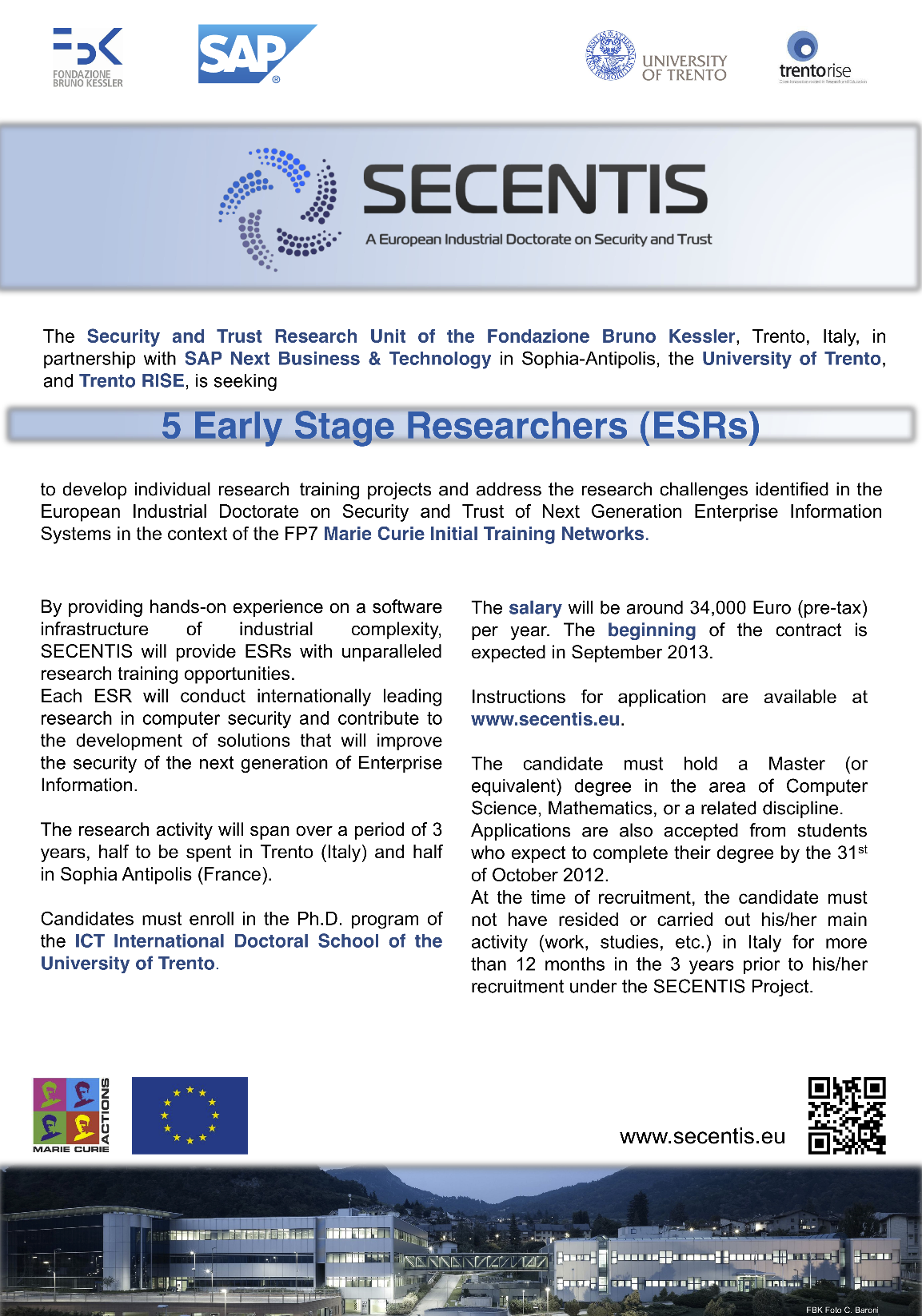 D1.2 Project Presentation 3 Project Presentation Poster and Flyer The following poster aimed to advertise the posts of the ESRs.