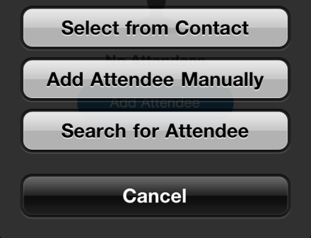ADD ATTENDEE - CONTACTS You can select from your phone's contact list if the attendee happens to be in your contact list. 1) Select Select from Contact. 2) Select the attendee from your contact list.