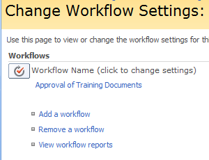 1) To open the Add a Workflow page or the Change a Workflow page for the list, library, or content type for which you want to add or change a workflow, do one of the following: a) For a list or
