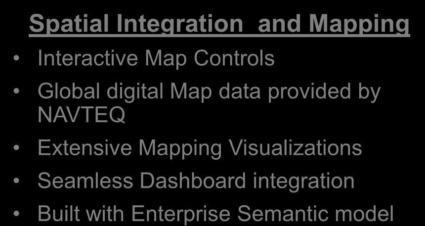 Spatial Visualization in Oracle BI 11g Gain new understanding of customers and markets Spatial Integration and Mapping Interactive Map Controls