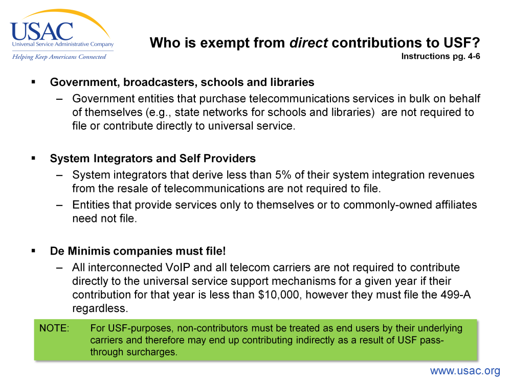 Who is exempt from directly contributing to the USF? The FCC has provided exemptions for filing those forms.