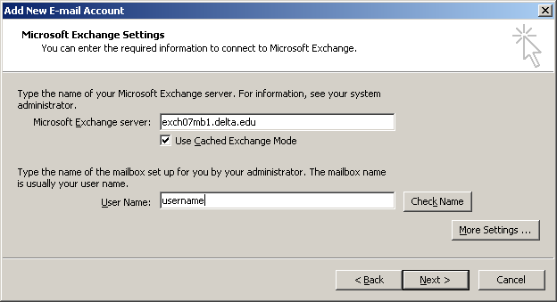 6. Select Microsoft Exchange Server and click Next. 7. Type exch07mb1.delta.edu in the Microsoft Exchange server box. Leave the box checked to Use Cached Exchange Mode.