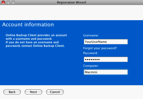 You need to fill in the username and password that you created or obtained from your Online Backup Provider. Note: You also have to enter a Computer name.