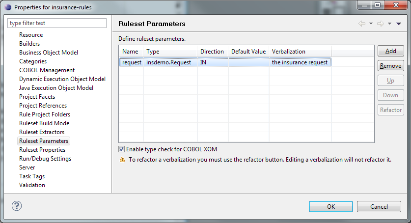 2. In the Ruleset Parameters dialog, select Enable type check for COBOL XOM. 3. To define a request parameter, click Add.