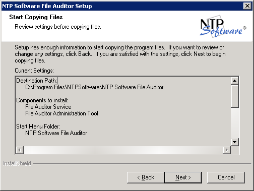 10. In the Select Program Folder dialog box, select the program folder to host the NTP Software File Auditor for Windows startup group. Click Next. 11.