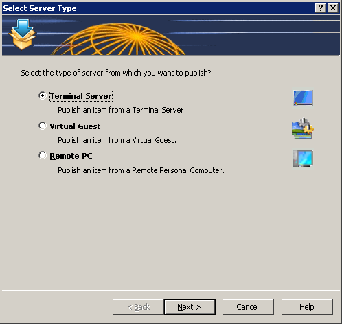 First Step of the Application Publishing Wizard 2. In the first step of the wizard select Terminal Server and click Next as seen in the screenshot above. 3.