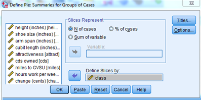 1.6. PIE GRAPH 35 Figure 1.17: Pie graph dialog box Click on the variable that you want to make a pie graph for in the box on the left.