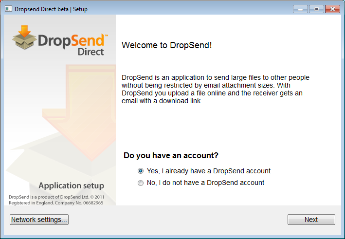 The key benefits of DropSend Direct are: The ability to resume interrupted uploads Intuitive user interface Drag & Drop support Full integration into the operating system Automatic updates To start