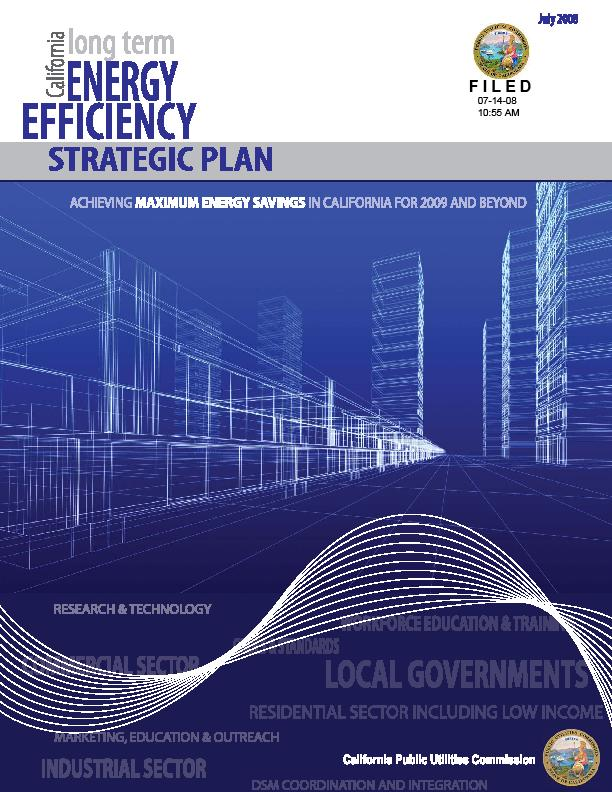 California Policy: Build More Efficiently California Long Term Energy Efficiency Strategic Plan Statewide roadmap to achieve cost-effective energy efficiency.