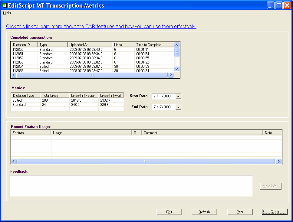 78 Managing Your Workflow The Transcription Metrics dialog shows: Link to Demos on the EditScript MT Features Completed transcriptions Metrics Recent Feature Usage Feedback This