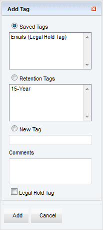 Refer to the following table for more information: Saved Tags Retention Tags New Tag Comments Legal Hold Tag Select this option to update a saved tag. Select this option to update a retention tag.
