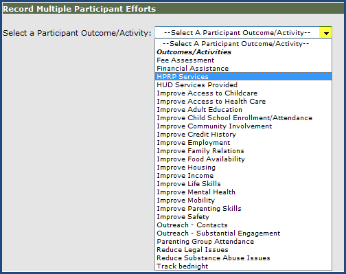 Entering Data for HPRP Services Follow Steps 1 3 from Entering Data for HUD Services Step 4 On the Record Participant Efforts screen, click the dropdown arrow for Participant Outcome/Activity and