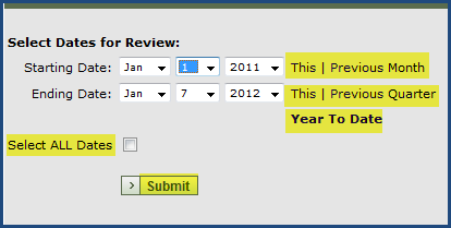 Step 4 Enter the Date Range that you would like to review. If you would like to view the client s history for This month or Previous Month, click This / Previous Month.