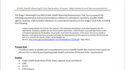 Stage 2 MU - Public Health Agency Readiness Declaration of Capacity (Centralized CMS Repository) Stage 2 MU PH Reporting Requirements Task Force Provided recommendations for the centralize repository