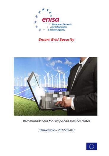 Smart Grid Security ENISA recommendations include: Establishing of clear regulatory and policy framework on smart grid cyber security at national and EU level currently missing.