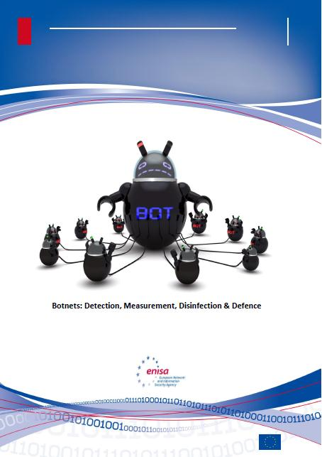 Botnets Focus on botnets ENISA has consulted top experts from all areas of the fight against botnets, including Internet Service Providers, security researchers, law enforcement, Computer Emergency