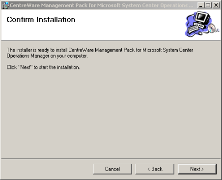 7. The Confirm Installation screen opens. Click Next. 8. The Installing CentreWare Management Pack for SCOM screen opens.