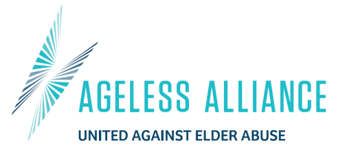 Ageless Alliance: United Against Elder Abuse A national grass roots movement for people of all ages to take action locally