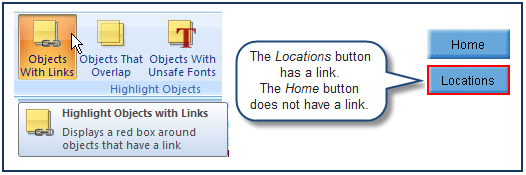 Highlighting Objects With Links Since links are invisible pathways, it is impossible to see them on buttons and other objects.