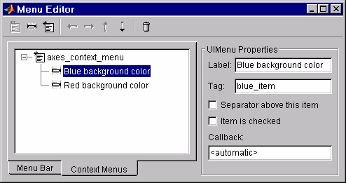 Creating Menus The Menu Editor When you select the menu item, the Menu Editor displays text fields for you to enter the menu Label and Tag properties.