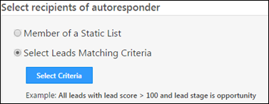 Specify criteria to determine Leads that will get Email [Option 2] You can send Autoresponders to leads matching criteria that you specify on lead profile. 1. Click the Select Criteria option 2.