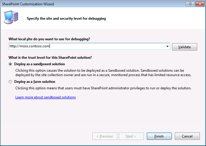 Figure 4 Project wizard connects the development environment to a SharePoint instance Visual Studio 2010 also includes support for viewing SharePoint 2010 sites through the Server Explorer.