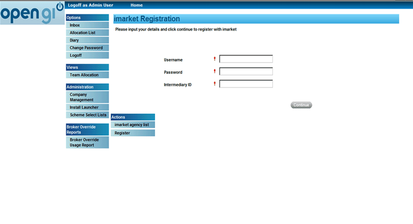 The imarket Registration screen is then displayed, as shown below: Username Enter your username from imarket. Password Enter your password from imarket.