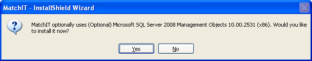 a. After clicking Install, the installation process will ask if SQL Server 2008 should be installed. i. Click Yes if this is a New and Full install of MATCH IT! v1.