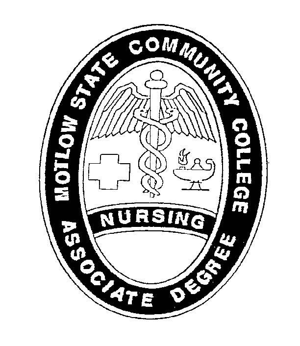 CARING COMPETENCE The nursing faculty at Motlow State Community College (MSCC) is pleased that you are considering applying to the associate degree nursing program.