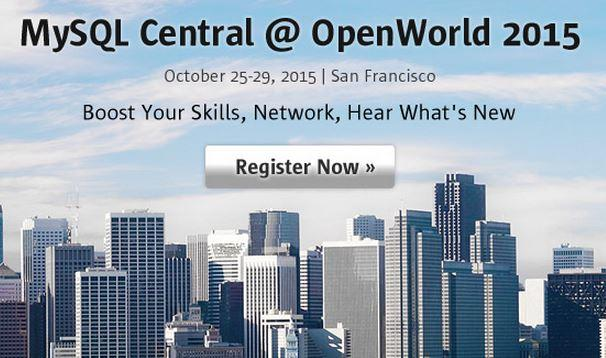 MySQL Central @ OpenWorld October 25 29, San