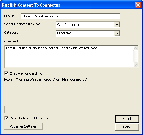 Connectus with G-Scribe A Publish Content to Connectus dialog opens. 4. Do not change the name of the content project.