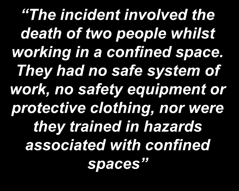 Why do confined spaces fatalities occur?