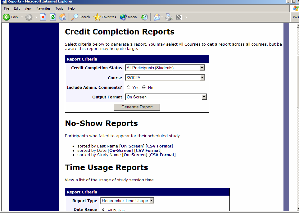 Generating Reports Overview The Reports section is accessed by an administrator by choosing the Generate Reports option from the Tasks toolbar.
