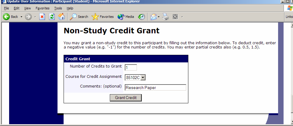 email notification of this credit grant will not be sent to the participant (it is a special case), even if email credit notification is turned on (see System Settings).