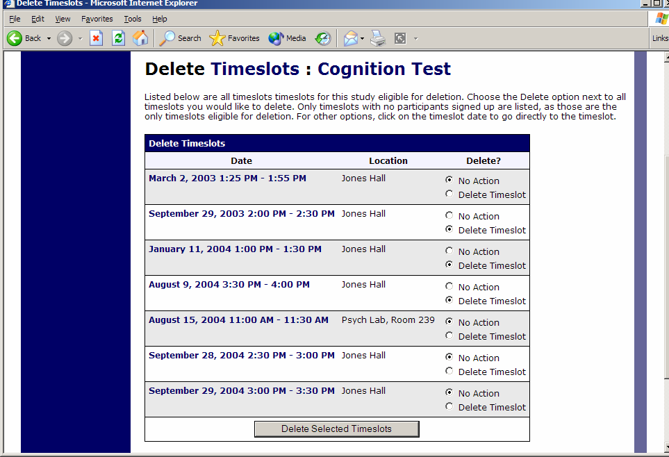 Figure 27 - Delete Multiple Timeslots Manual Sign-Up If enabled on your system, you may manually sign up participants for your study. There are a number of situations where this is desirable.