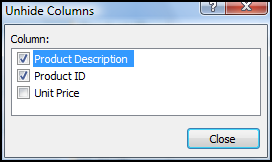 Lesson 4 - Editing Tables Access 2007 - Lvl 1 UNHIDING A COLUMN Discussion You can redisplay hidden columns.