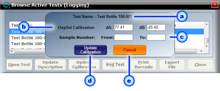 Page: 31 a. Test Name b. OxyDot Calibration c. Sample Number d. Update Calibration e. Cancel Fig.19 Logging-9: Logging Update Calibration (da/db) a. The Test Name with Sample Number will be displayed.