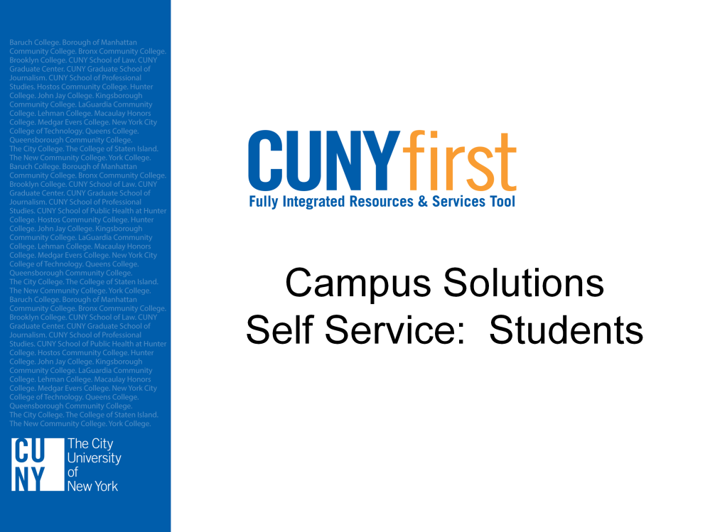 Last Updated 2/23/2013. The audience for this class is CUNY students. I am introduce yourself to the group. Welcome to Self Service for Students! This course is specify the duration of the course.