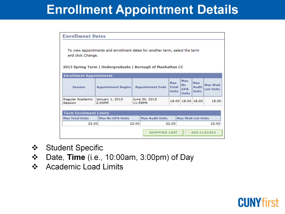 This page is student specific. It is about your enrollment appointment and may vary from other students. Open Enrollment Dates show the begin and end dates of your appointment.